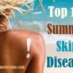Top 10 Summer Skin Diseases