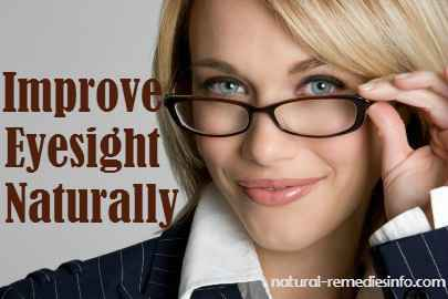 How to improve eyesight naturally | natural-remediesinfo.com